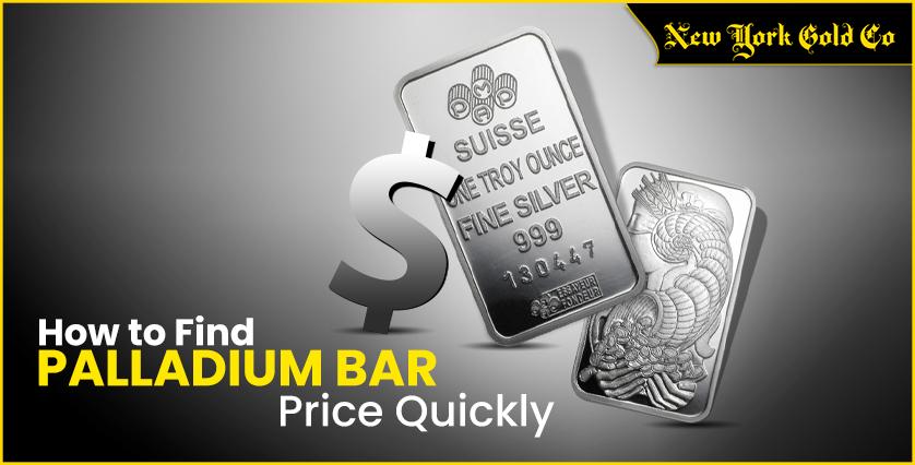 How to Find Palladium Bar Price Quickly