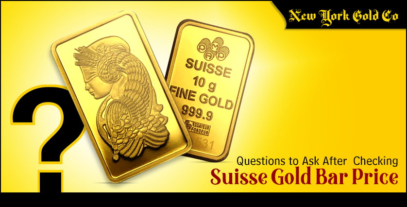 Questions to Ask After Checking Swiss Gold Bar Price new