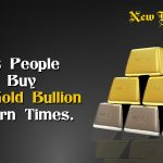 Buy Silver Gold Bullion in Modern Times