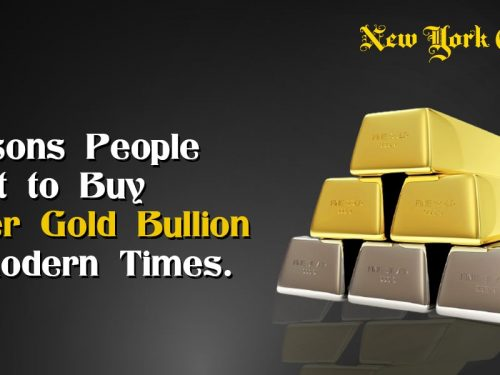 Reasons People Want to Buy Silver Gold Bullion in Modern Times