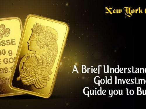 A Brief Understanding of Gold Investments to Guide you to buy gold