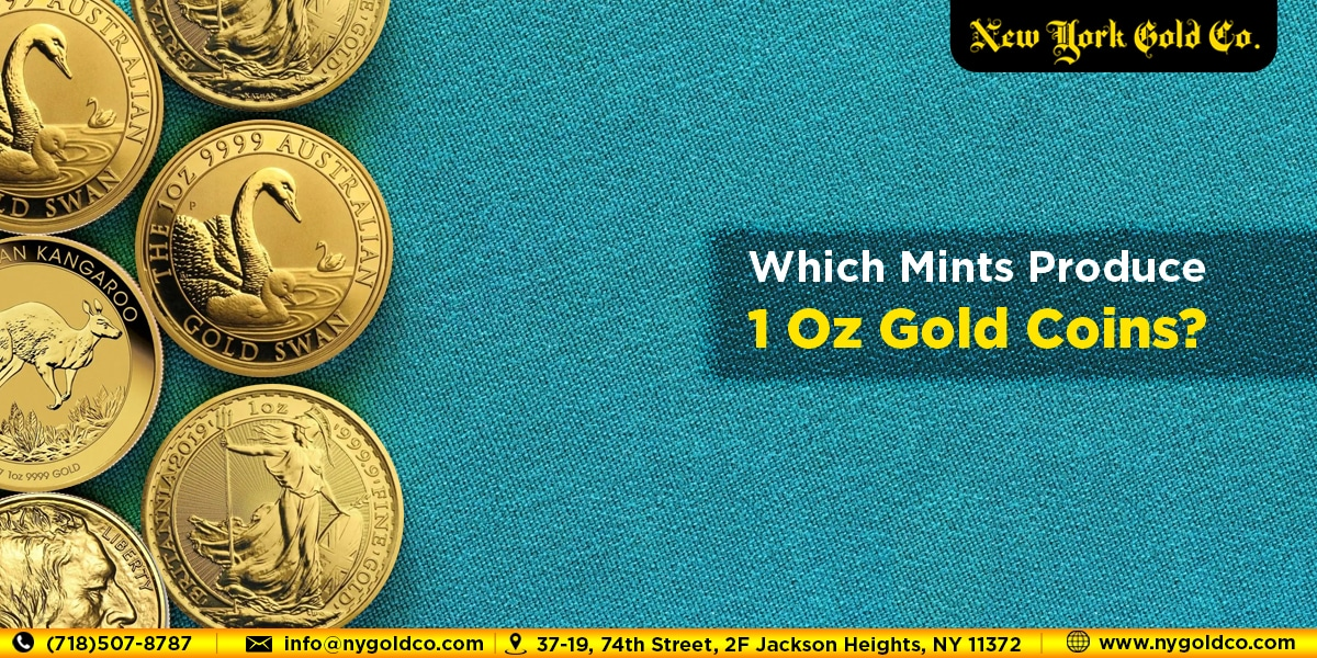 NYG Which Mints Produce 1 Oz Gold Coins 1200 x 600