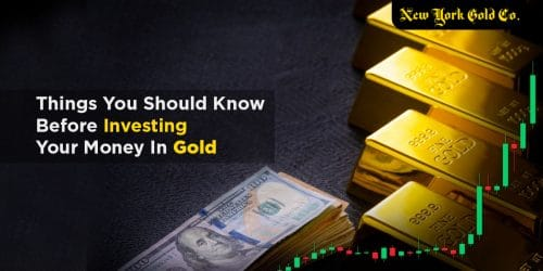 Things You Should Know Before Investing Your Money In Gold