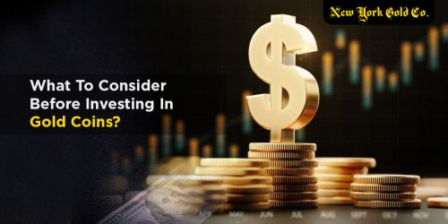 What To Consider Before Investing In Gold Coins?