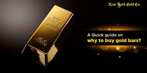 A quick guide on why to buy gold bars